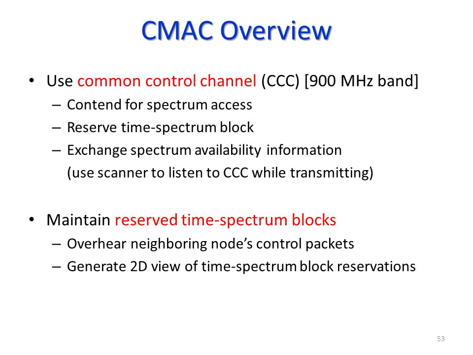 CMAC Overview Use common control channel (CCC) [900 MHz band]